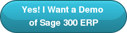 Yes! I Want a Demo  of Sage 300 ERP